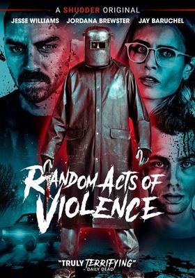 Random acts of violence [videorecording (DVD)]