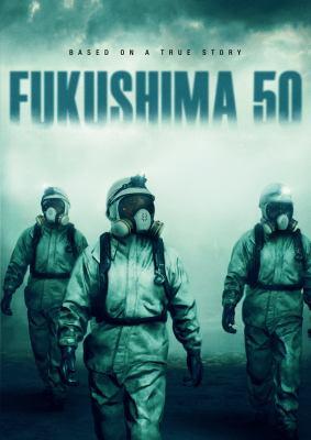 Fukushima 50 [videorecording (DVD)]