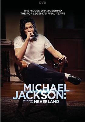 Michael Jackson searching for Neverland / [DVD] :