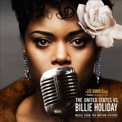 The United States vs. Billie Holiday [sound recording (CD)] : music from the motion picture