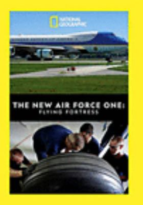The new Air Force One [videorecording (DVD)] : flying fortress.