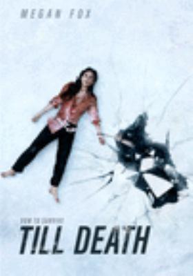 Till death [videorecording (DVD)]