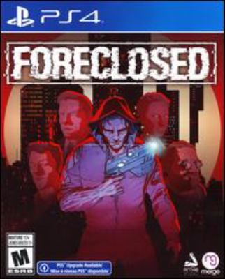 Foreclosed [electronic resource (video game for PS4)]