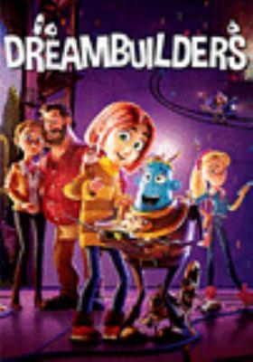 Dreambuilders [videorecording (DVD)]