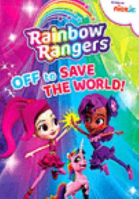 Rainbow Rangers. Off to save the world! [videorecording (DVD)].