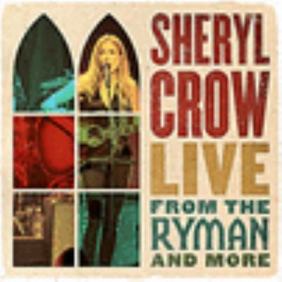 Live from the Ryman and more [sound recording (CD)]