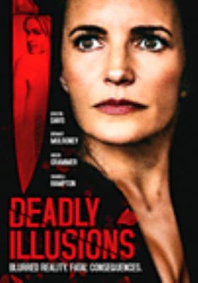 Deadly illusions [videorecording (DVD)]