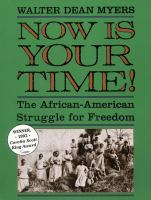 Now is Your Time : The African American Struggle for Freedom