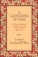 A Gathering of Days : A New England Girl's Journal, 1830-1832
