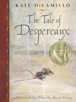 book jacket for The Tale of Despereaux: Being the Story of a Mouse, a Princess, Some Soup and a Spool of Thread