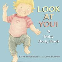 Look at You! A Baby Body Book
