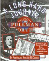 A Long Hard Journey : The Story of the Pullman Porter