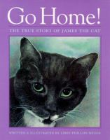 Go Home! The True Story of James the Cat