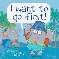 book jacket for I Want to Go First!