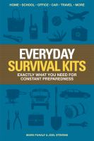 Everyday Survival Kits : Exactly What You Need for Constant Preparedness
