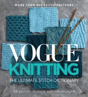 Vogue knitting : the ultimate stitch dictionary