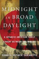 Midnight in Broad Daylight: A Japanese American Family Caught Between Two Worlds jacket