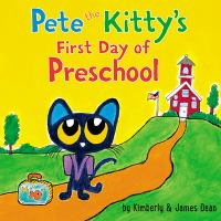 book jacket for Pete the Kitty's First Day of Preschool