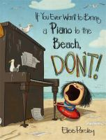 book jacket for If You Ever Want to Bring a Piano to the Beach, Don't!