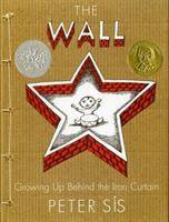The Wall : Growing Up Behind the Iron Curtain