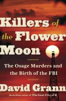 Killers of the Flower Moon: The Osage Murders and the Birth of the FBI jacket
