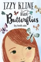 Izzy Kline Has Butterflies : A Novel in Small Moments
