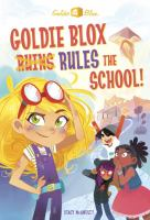 book jacket for Goldie Blox Rules the School!