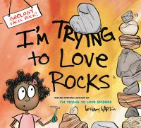 book jacket for I'm Trying to Love Rocks