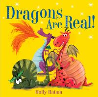 book jacket for Dragons Are Real!