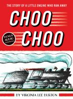Choo Choo : The Story of a Little Engine Who Ran Away