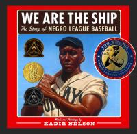 We Are the Ship : The Story of Negro League Baseball