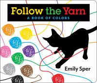 book jacket for Follow the Yarn: a Book of Colors