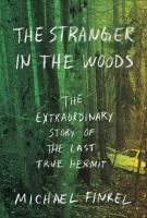 The Stranger in the Woods: The Extraordinary Story of the Last True Hermit jacket