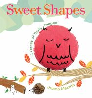 Sweet Shapes : A Forest of Tasty Shapes