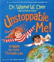 book jacket for Unstoppable Me! : 10 Ways to Soar Through Life