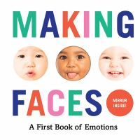 book jacket for Making Faces : A First Book of Emotions