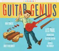 book jacket for Guitar Genius: How Les Paul Engineered the Solid-Body Electric Guitar and Rocked the World