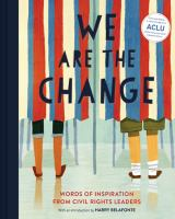 book jacket for We Are the Change: Words of Inspiration From Civil Rights Leaders