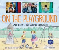book jacket for On the Playground: Our First Talk About Prejudice