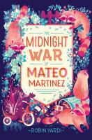 book jacket for The Midnight War of Mateo Martinez