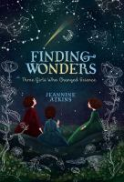 book jacket for Finding Wonders: Three Girls Who Changed Science