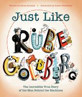 book jacket for Just Like Rube Goldberg: The Incredible True Story of the Man Behind the Machines