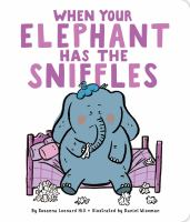 book jacket for When Your Elephant Has the Sniffles