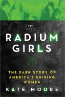 The Radium Girls: The Dark Story of America's Shining Women jacket