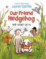 book jacket for Our Friend Hedgehog : The Story of Us