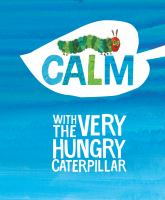 book jacket for Calm With the Very Hungry Caterpillar