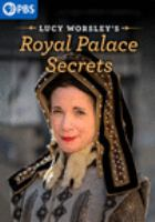 Lucy Worsley's Royal palace secrets [videorecording]