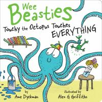 book jacket for Touchy the Octopus Touches Everything