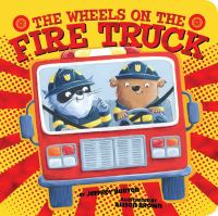 book jacket for The Wheels on the Fire Truck