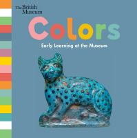 book jacket for Colors: Early Learning at the Museum.